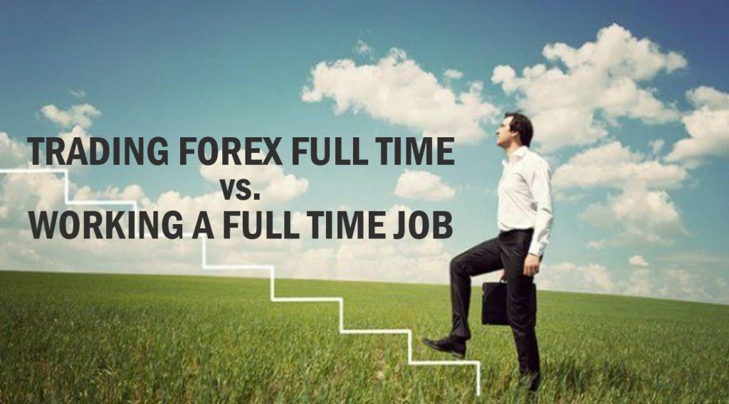 Advantages of being full-Time Forex Trader
