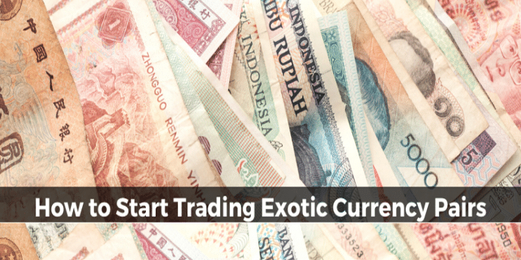 Exotic Forex Pairs: What You Should Know