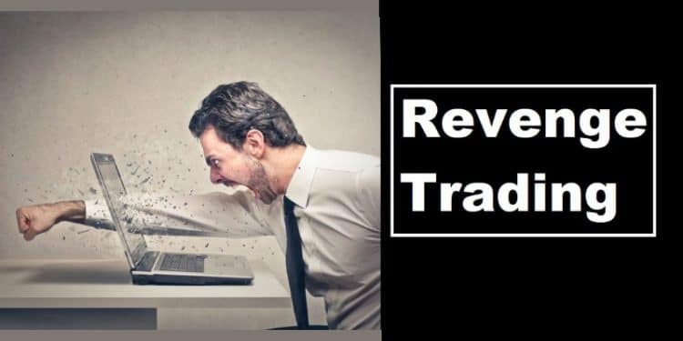 What is Revenge Trading? How to deal with the riskiest trading habit