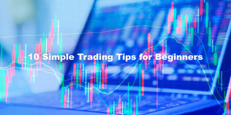 10 Simple Trading Tips for Beginners
