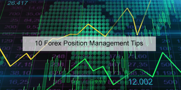 10 Forex Position Management Tips