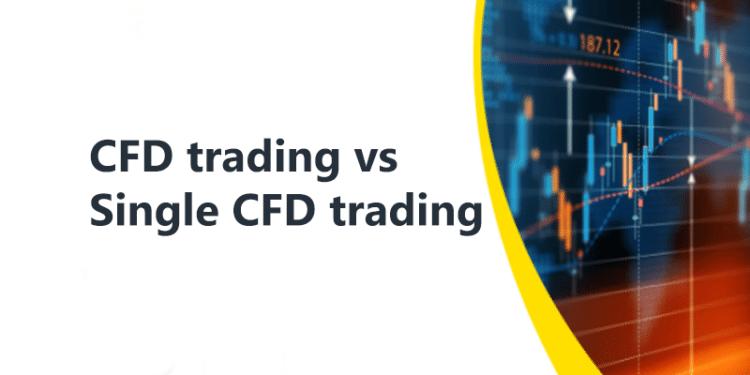 CFD trading vs Single CFD trading