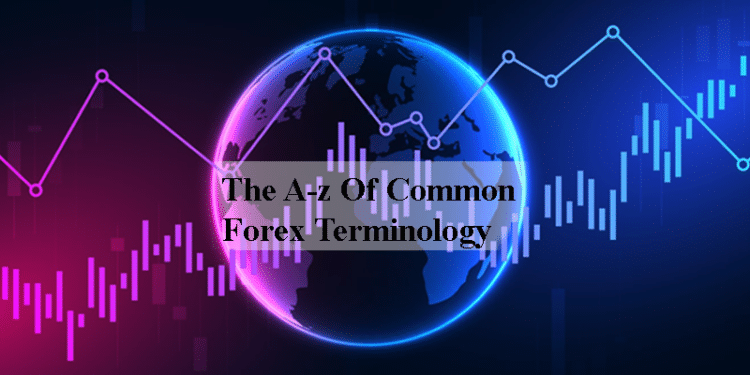 The A-Z of common forex terminology