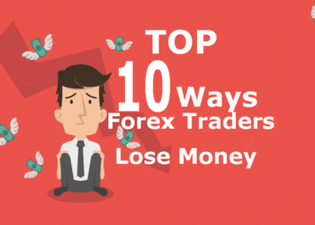 Top 10 Ways Forex Traders Lose Money