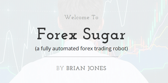 Forex Sugar EA is a robot that is designed by Brian Jones.
