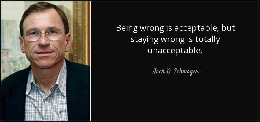 Accepting it when you're wrong (Jack Schwager)