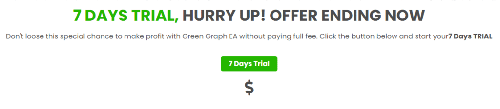 Green Graph EA. Several days ago, the developer implemented a 7-day trial for $1.
